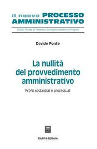 La nullità del provvedimento amministrativo. Profili sostanziali e processuali