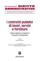 I contratti pubblici di lavori, servizi e forniture. Ambito oggettivo e soggettivo. Procedure di affidamento. Vol. 1