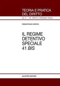 Libro Il regime detentivo speciale 41 bis Sebastiano Ardita