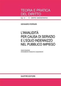 Foto Cover di L' invalidità per causa di servizio e l'equo indennizzo nel pubblico impiego, Libro di Gennaro Ferrari, edito da Giuffrè