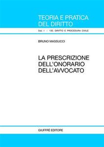 Libro La prescrizione dell'onorario dell'avvocato Bruno Massucci