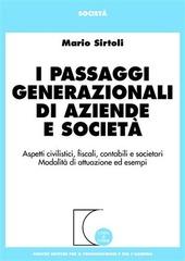 I passaggi generazionali di aziende e società. Aspetti civilistici, fiscali, contabili e societari. Modalità di attuazione ed esempi