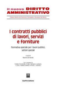 Libro I contratti pubblici di lavori, servizi e forniture. Vol. 2: Normativa speciale per i lavori pubblici, settori speciali.