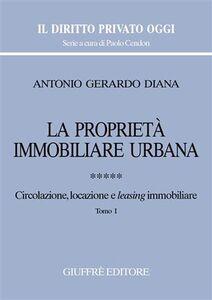 Libro La proprietà immobiliare urbana. Vol. 5: Circolazione, locazione e leasing immobiliare. Antonio Gerardo Diana