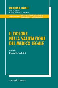 Libro Il dolore nella valutazione del medico legale