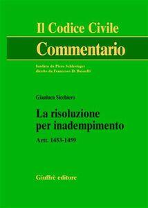 Libro La risoluzione per inadempimento. Artt. 1453-1459 Gianluca Sicchiero