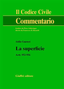 Libro La superficie. Artt. 952-956 Attilio Guarneri