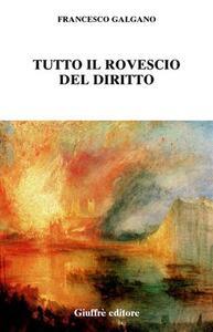 Tutto il rovescio del diritto - Francesco Galgano - copertina