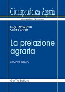 Libro Giurisprudenza agraria. Vol. 3: La prelazione agraria. Luigi Garbagnati , Cristina Cantù