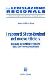 I rapporti Stato-Regioni nel nuovo titolo V. Alla luce dell'interpretazione della Corte costituzionale