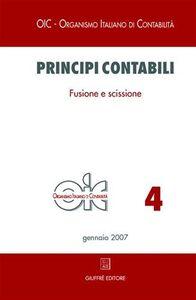 Foto Cover di Principi contabili. Vol. 4: Fusione e scissione., Libro di  edito da Giuffrè