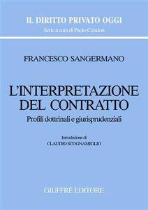 Libro L' interpretazione del contratto. Profili dottrinali e giurisprudenziali Francesco Sangermano