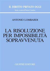 Libro La risoluzione per impossibilità sopravvenuta Antonio Lombardi