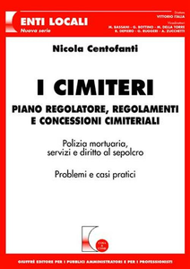 Libro I cimiteri. Piano regolatore, regolamenti e concessioni cimiteriali Nicola Centofanti