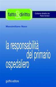 Libro La responsabilità del primario ospedaliero Massimiliano Naso