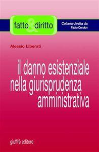 Libro Il danno esistenziale nella giurisprudenza amministrativa Alessio Liberati