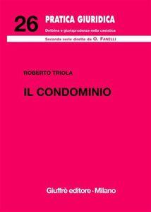 Foto Cover di Il condominio, Libro di Roberto Triola, edito da Giuffrè