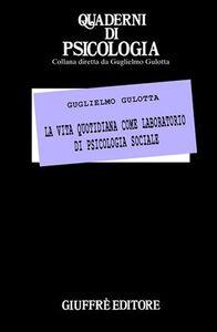 Libro La vita quotidiana come laboratorio di psicologia sociale Guglielmo Gulotta