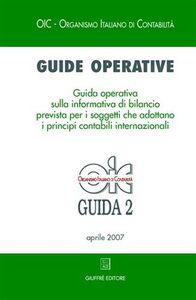 Libro Guide operative. Guida operativa sulla informativa di bilancio prevista per i soggetti che adottano i principi contabili internazionali (IAS/IFRS) (2007). Vol. 2