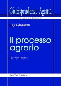 Libro Giurisprudenza agraria. Vol. 1: Il processo agrario. Luigi Garbagnati
