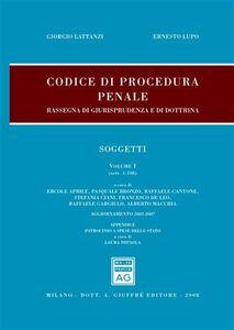 Libro Codice di procedura penale. Rassegna di giurisprudenza e dottrina. Vol. 1: Soggetti (artt. 1-108). Giorgio Lattanzi , Ernesto Lupo
