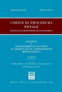 Libro Codice di procedura penale. Rassegna di giurisprudenza e di dottrina. Vol. 6: Artt. 465-567. Giorgio Lattanzi , Ernesto Lupo