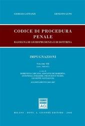 Codice di procedura penale. Rassegna di giurisprudenza e di dottrina. Aggiornamento 2003-2007. Vol. 7: Impugnazioni (artt. 568-647).