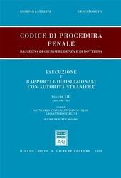 Codice di procedura penale. Rassegna di giurisprudenza e di dottrina. Esecuzione e rapporti giurisdizionali con autorità straniere. Vol. 8: Artt. 648-746.