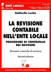 La revisione contabile nell'ente locale. Procedure di controllo dei revisori. Con CD-ROM