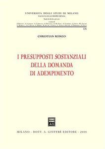 Libro I presupposti sostanziali della domanda di adempimento Christian Romeo