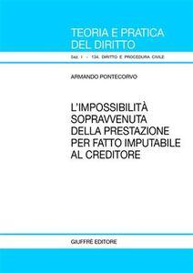 Libro L' impossibilità sopravvenuta della prestazione per fatto imputabile al creditore Armando Pontecorvo