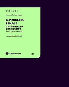 Libro Il processo penale. Il rito ordinario di primo grado. Con CD-ROM Francesca R. Fragale