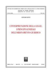 L' interpretazione della legge: i principi generali dell'ordinamento giuridico