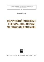 Responsabilità patrimoniale e rilevanza della funzione nel deposito di beni fungibili
