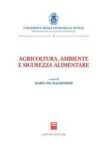 Foto Cover di Agricoltura, ambiente e sicurezza alimentare, Libro di  edito da Giuffrè