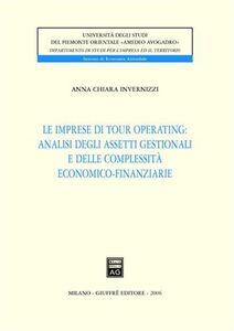 Libro Le imprese di tour operating: analisi degli assetti gestionali e delle complessità economico-finanziarie A. Chiara Invernizzi