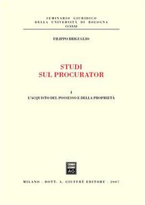 Libro Studi sul procurator. Vol. 1: L'acquisto del possesso e della proprietà. Filippo Briguglio