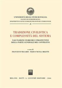 Libro Tradizione civilistica e complessità del sistema. Valutazioni storiche e prospettive della parte generale del contratto