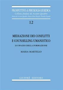 Libro Mediazione dei conflitti e counselling umanistico. Lo spazio della formazione
