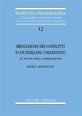 Mediazione dei conflitti e counselling umanistico. Lo spazio della formazione