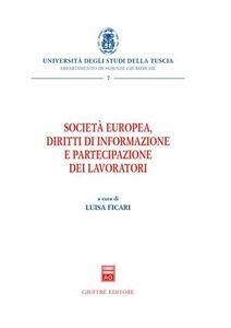 Foto Cover di Società europea, diritti di informazione e partecipazione dei lavori, Libro di Luisa Ficari, edito da Giuffrè