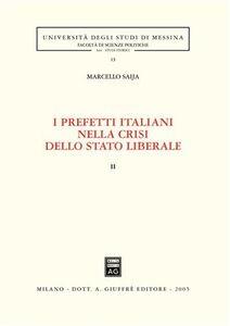 Libro I prefetti italiani nella crisi dello Stato liberale. Vol. 2 Marcello Saija
