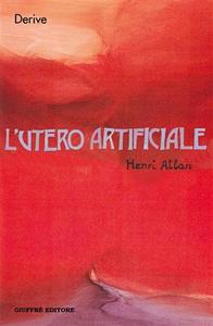 Libro L' utero artificiale Henri Atlan