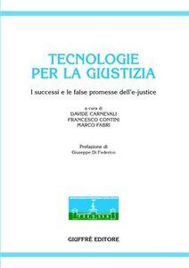 Foto Cover di Tecnologie per la giustizia. I successi e le false promesse dell'e-justice, Libro di  edito da Giuffrè