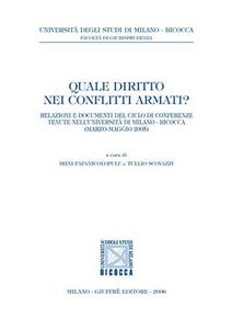Libro Quale diritto nei conflitti armati? Relazioni e documenti di Conferenze (Università di Milano Bicocca, marzo-maggio 2005)