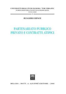 Libro Partenariato pubblico privato e contratti atipici Ruggiero Dipace