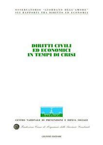 Libro Diritti civili ed economici in tempi di crisi. Atti del Congresso internazionale (Stresa, 13-14 maggio 2005)