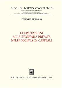 Foto Cover di Le limitazioni all'autonomia privata nelle società di capitali, Libro di Domenico Giordano, edito da Giuffrè