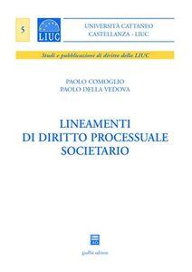 Libro Lineamenti di diritto processuale societario Paolo Comoglio , Paolo Della Vedova