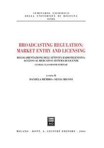 Foto Cover di Broadcasting regulation: market entry and licensing. Regolamentazione dell'attività radiotelevisiva: accesso al mercato e sistema di licenze, Libro di  edito da Giuffrè